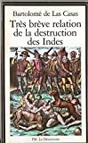 Très brève relation de la destruction des Indes : 1552 - Editions La Découverte - 01/01/1982