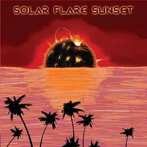 Solar Flare Sunset [Explicit]