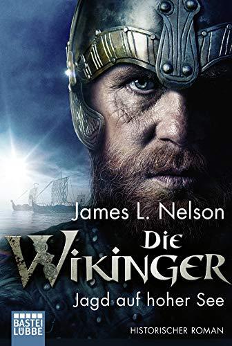 Die Wikinger - Jagd auf hoher See: Historischer Roman (Nordmann-Saga 6)