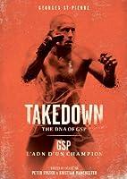 Takedown: The DNA of GSP/ L'ADN d'un champion (Bilingual)