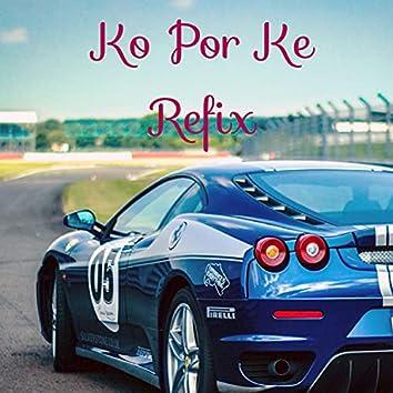 Ko Por Ke (Refix)