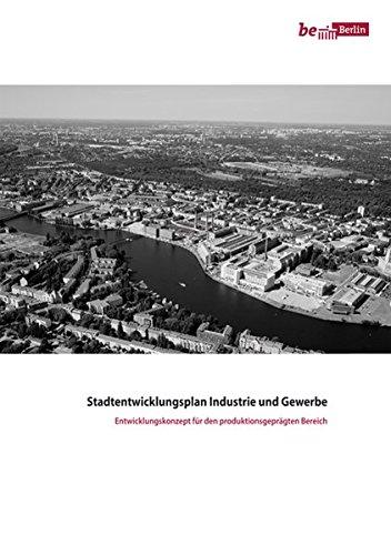 Stadtentwicklungsplan Industrie und Gewerbe-Entwicklungskonzept für den produktionsgeprägten Bereich