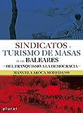 Sindicatos y turismo de masas en las Baleares. Del franquismo a la democràcia (Plural)