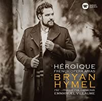 Bryan Hymel: Heroique - French Opera Arias by Bryan Hymel