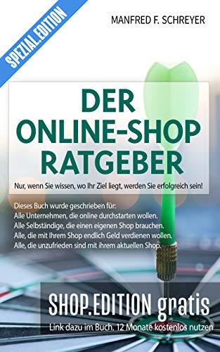 Der Online-Shop Ratgeber: Nur wenn Sie schon am Anfang wissen, wo Ihr Ziel ist, werden Sie erfolgreich sein!