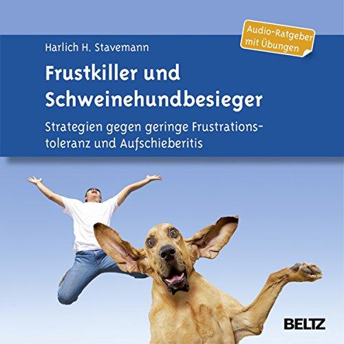 Frustkiller und Schweinehundbesieger audiobook cover art