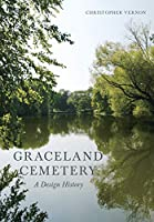 Graceland Cemetery: A Design History