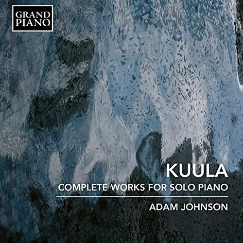 Kuula: Complete Works Piano [Adam Johnson] [Grand Piano: GP780]