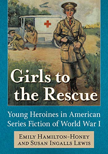 Girls to the Rescue: Young Heroines in American Series Fiction of World War I