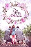 Um Novo Amor (LIVRO ÚNICO) (Portuguese Edition)