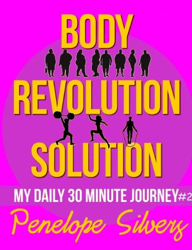 Body Revolution Solution - My 30 Minute Journey #2 (Body Revolution Series) (English Edition)