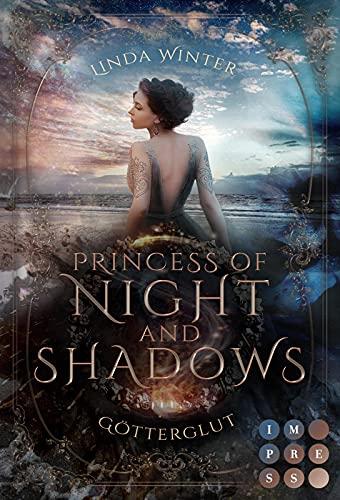 Princess of Night and Shadows. Götterglut: Fantasy-Liebesroman über eine Thronfolgerin, die sich gegen die Magie der Elemente behaupten muss