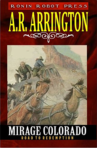 Draw, Die or Surrender Mirage, Colorado: A Western Action Adventure (Trails West to Redemption Book 1) (English Edition)