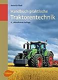 Handbuch praktische Traktorentechnik - Heinrich Riedl