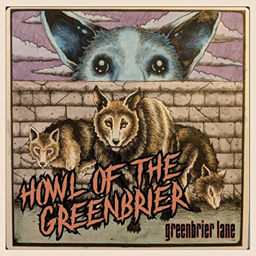 Howl of the Greenbrier [Explicit]