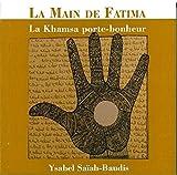 La main de Fatima - La Khamsa porte-bonheur