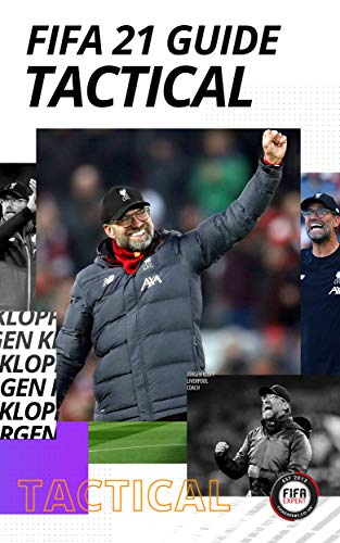 FIFA 21 Tactical Guide: 181 pages of Formations, Custom Tact