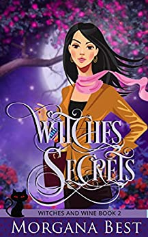 Witches' Secrets: Cozy Mystery (Witches and Wine Book 2) by [Morgana Best]