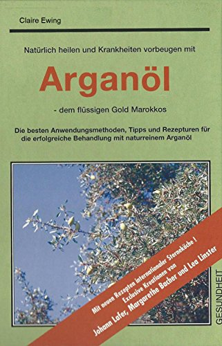 Arganöl: -das flüssige Gold Marokkos (German Edition)