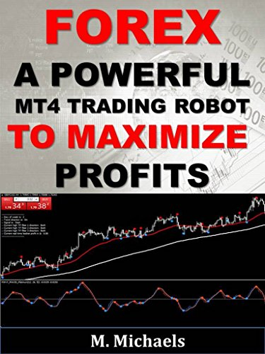 Forex: A Powerful MT4 Trading Robot to Maximize Profits (Expert Advisor EA, algorithmic trading, black-box trading, trading system, automated trading) (English Edition)