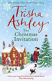 The Christmas Invitation: A feel-good, festive read to keep you cosy this Winter by [Trisha Ashley]