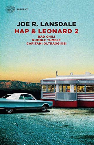 Hap & Leonard 2: Bad Chili. Rumble Tumble. Capitani oltraggiosi (Super ET)