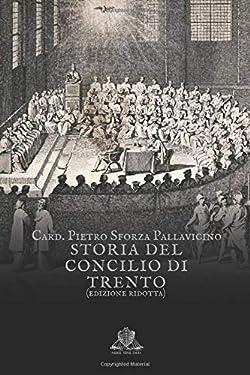 Storia del Concilio di Trento: edizione ridotta (Nihil Sine Deo) (Italian Edition)
