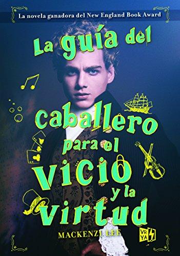 La guía del caballero para el vicio y la virtud (Spanish Edition)