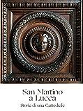 San Martino a Lucca. Storie di una Cattedrale