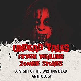 Undead Tales: Fifteen Thrilling Zombie Stories audiobook cover art