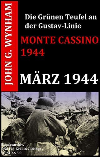 MONTE CASSINO 1944: März 1944 - Die Grünen Teufel an der Gustav-Linie