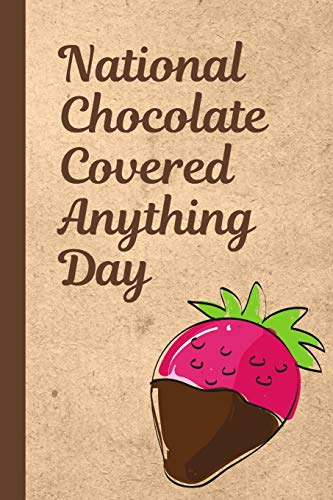 National Chocolate Covered Anything Day: December 16th | Cake | Confection | Sweet Treats | Strawberries | Fondue | Fountain | Bacon | Jalapeno's | Pretzels