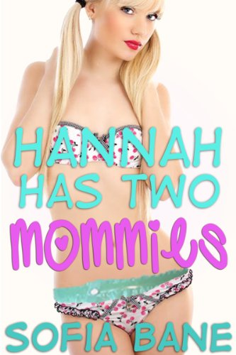 Hannah Has Two Mommies (Lesbian Wetting, Diapers, Ageplay)