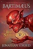 Bartimaeus: The Ring of Solomon (A Bartimaeus Novel, 4)