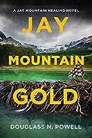 Jay Mountain Gold: A Jay Mountain Healing Novel