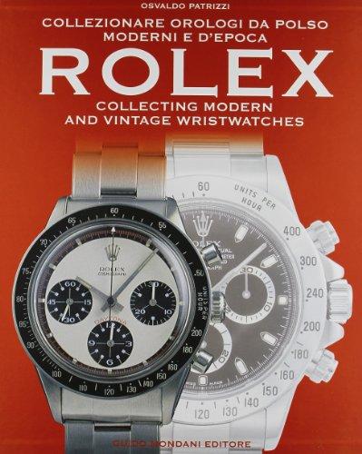 Collezionare orologi da polso Rolex moderni e d'epoca-Collecting modern and vintage Rolex wristwatches