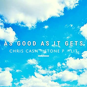 As Good As It Gets (feat. Stone P & LIT)