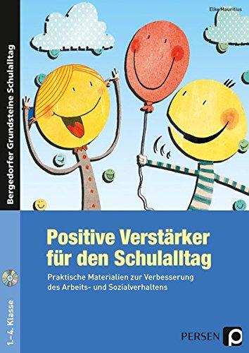 Positive Verstärker für den Schulalltag - Kl. 1-4: Praktische Materialien zur Verbesserung des Arbeits- und Sozialverhaltens (1. bis 4. Klasse)