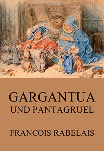 Gargantua und Pantagruel (German Edition)