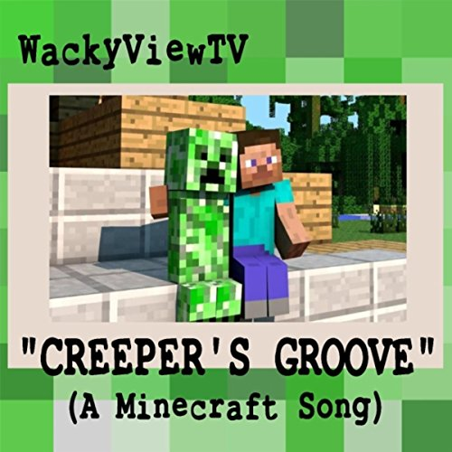 Creeper's Groove (A Minecraft Song)