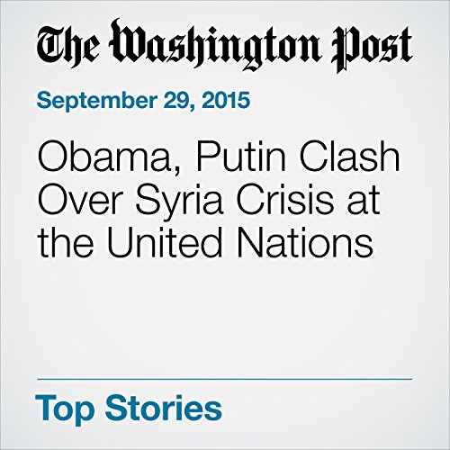 Obama, Putin Clash Over Syria Crisis at the United Nations audiobook cover art