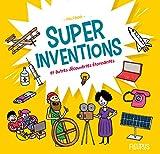 Super inventions et autres découvertes étonnantes (Super doc)