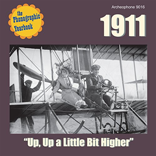 1911: Up, Up a Little Bit Higher (Phonographic Yearbook Series)