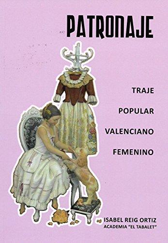 PATRONAJE, TRAJE POPULAR VALENCIANO FEMENINO