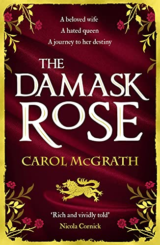 The Damask Rose: The enthralling historical novel: The friendship of a queen of England comes at a price . . . (She-Wolves Trilogy Book 2)