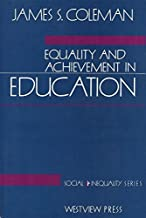Equality and Achievement in Education (Social inequality series) by Coleman, James S.(August 1, 1989) Hardcover