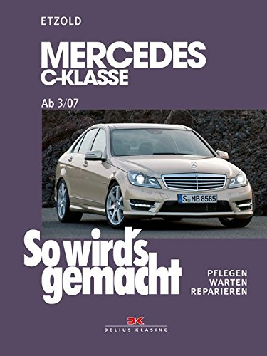 Mercedes C-Klasse 3/07-11/13: So wird's gemacht, Band 146