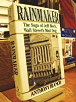 Rainmaker: The Saga of Jeff Beck, Wall Street's Mad Dog 0394570235 Book Cover