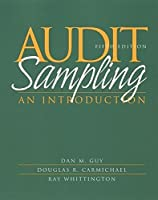 Audit Sampling: An Introduction to Statistical Sampling in Auditing by Dan M. Guy D. R. Carmichael O. Ray Whittington(2001-11-29)