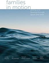 Families in Motion: Ebbing and Flowing Through Space and Time